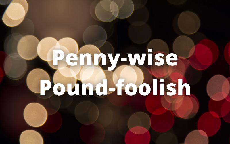 Goed met Geld 085: Penny-wise, pound-foolish