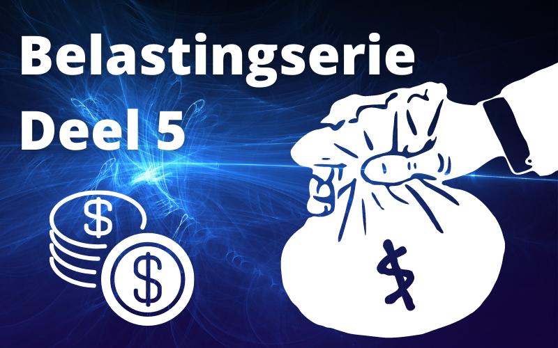 Goed met Geld 138: Belastingserie deel 5